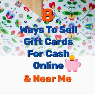 8 Best Ways To Sell Gift Cards For Cash Near Me & Online