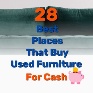 28 Best Places and Stores That Buy Used Furniture FOR CASH