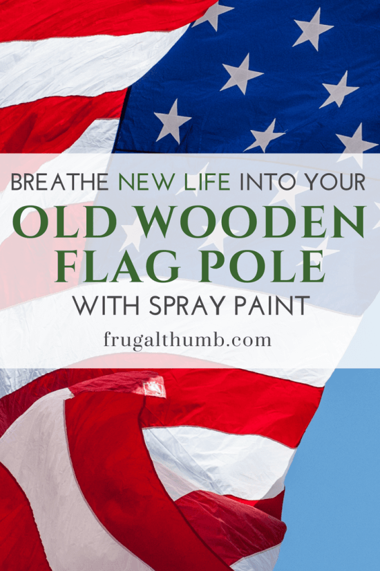Make Your Old Wooden Flag Pole New with Spray Paint