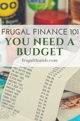 Frugal Finance 101 - You Need a Budget