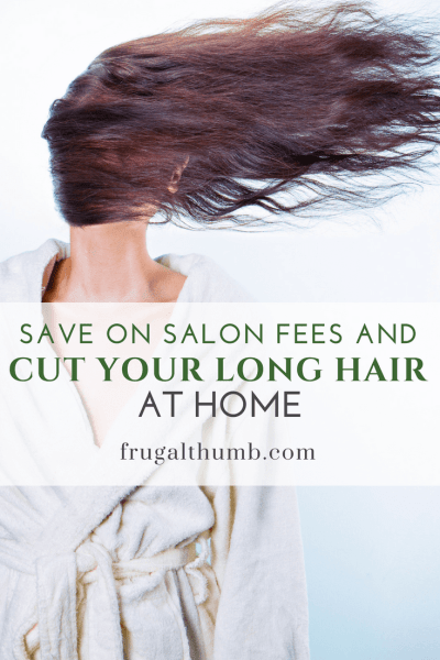 Save on Salon Fees and Cut Your Long Hair Yourself