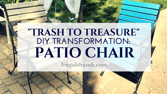 Trash to Treasure - DIY Patio Chair Transformation