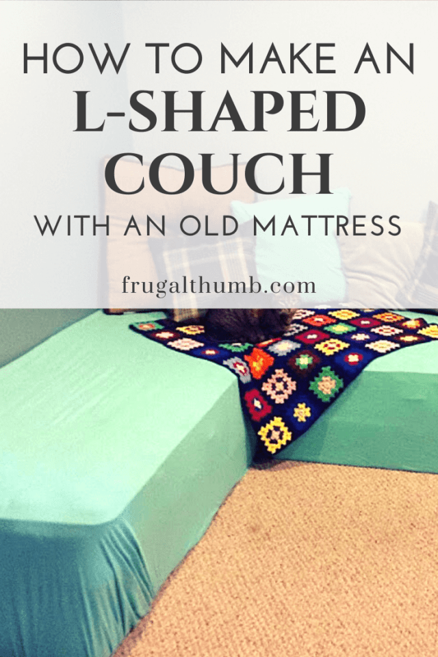 how to make an l-shaped couch with an old mattress