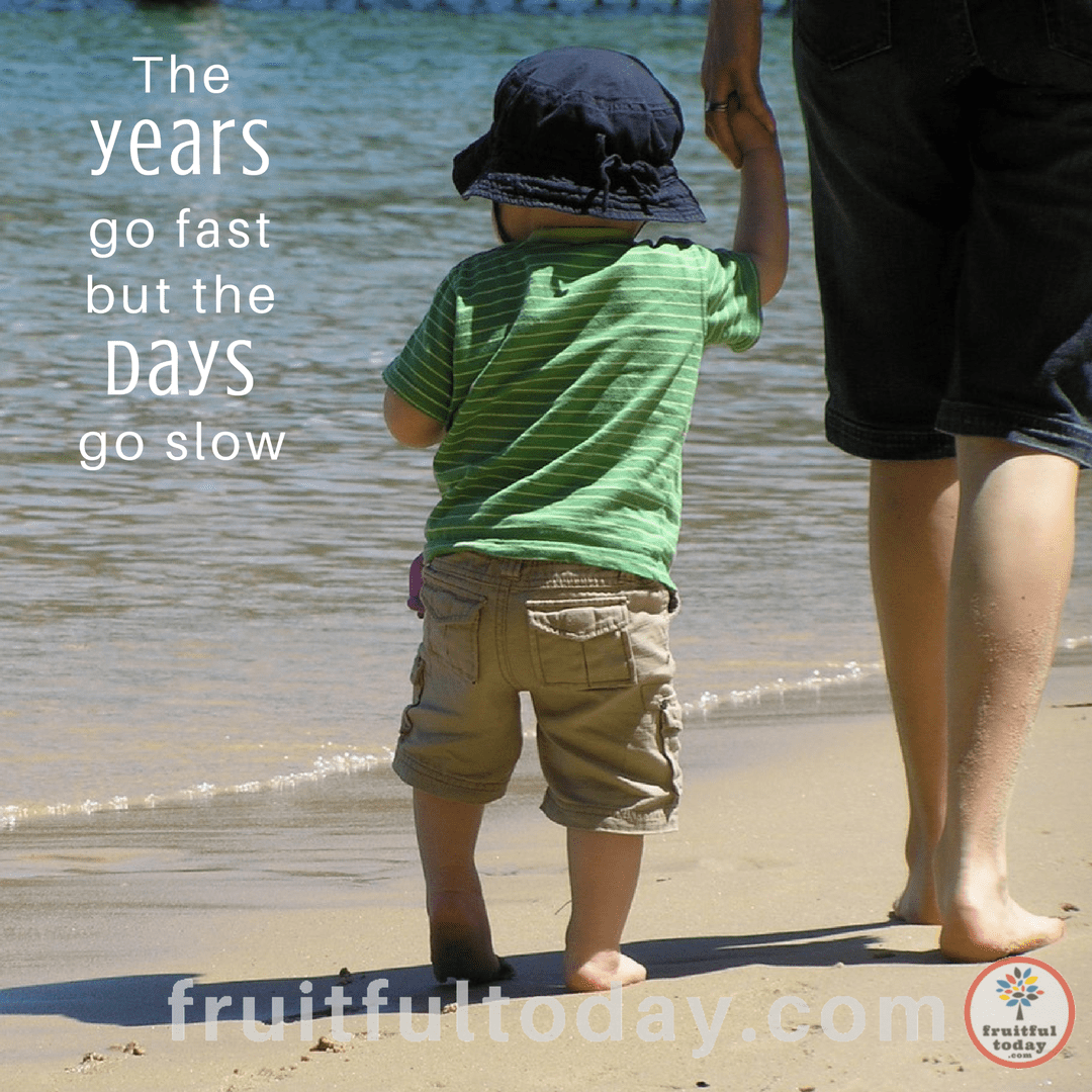 The Years Go Fast But The Days Go Slow Poem