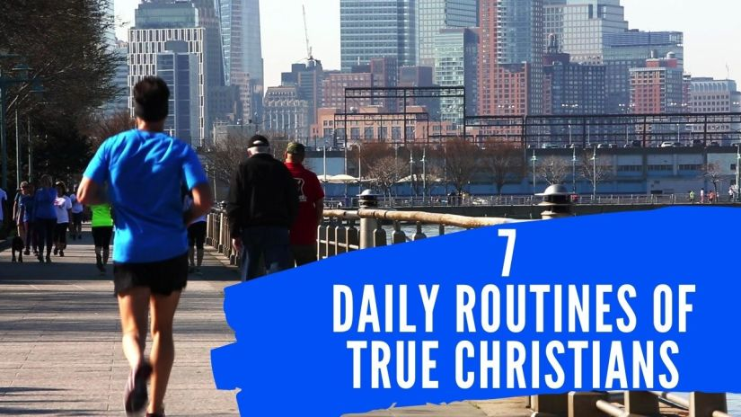 Daily routines of real Christians