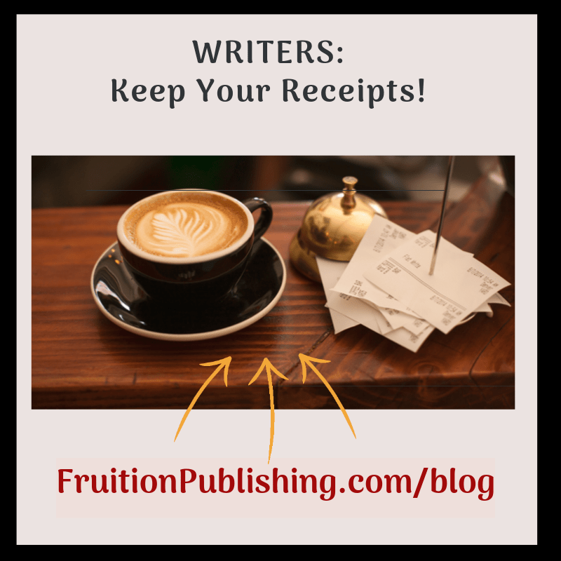 WRITERS & AUTHORS: Keep your Receipts!
