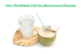 Facts That Nobody Told You about Coconut Flavoring