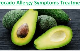 Avocado Allergy Symptoms Treatment