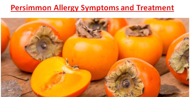 Persimmon Allergy Symptoms Treatment