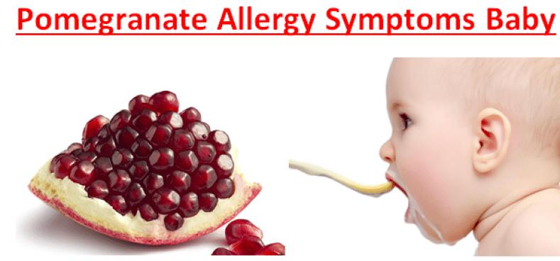 Pomegranate Allergy Symptoms Baby