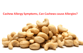 Cashew Allergy Symptoms, Can Cashews cause Allergies?