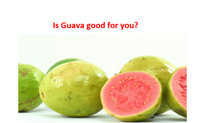 Is guava good for you?