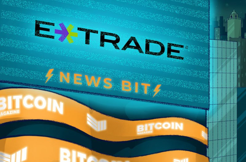Report: E-Trade is Finalizing its Crypto Trading Platform