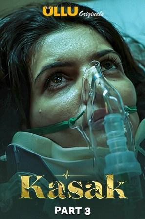 Kasak (Part 3) 2020 Ullu Hindi S01 Web Series HDRip 300MB 480p Download