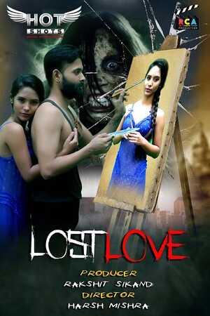 Lost Love 2020 HotShots Hindi Short Film 720p HDRip 160MB Download