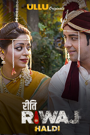 18+ Haldi (Riti Riwaj) Part:5 2020 S01 Hindi Complete Ullu Web Series 720p HDRip 400MB Download