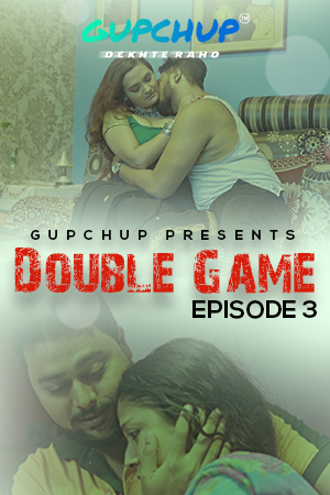 Double Game 2020 S01E03 Hindi Gupchup Web Series 720p HD X264 175MB