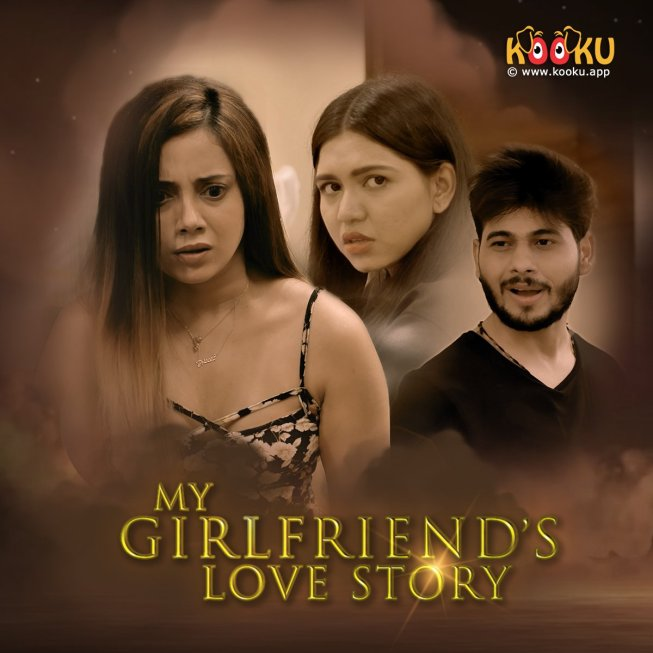 18+ My Girlfriends Love Story 2020 Hindi Web Series 720p HDRip 400MB Download