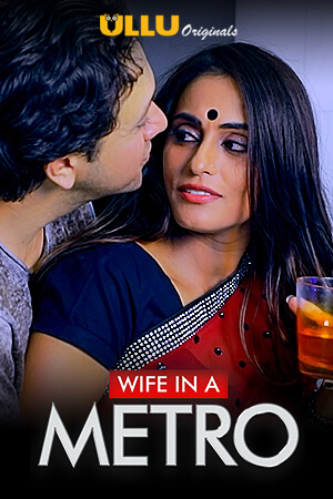 18+ Wife In A Metro 2020 Ullu Original Hindi Short Film 720p HDRip 200MB x264 AAC