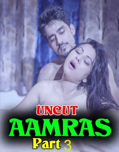 Aamras Part 3 (2020) Nuefliks Hindi Uncut Vers Short Film 720p HDRip 400MB Download