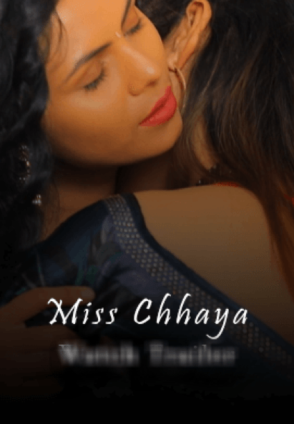 18+ Miss Chhaya S01 2021 Hindi KiwiTv Original Complete Web Series 720p HDRip 700MB Download
