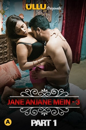 Download [18+] Charmsukh (Jane Anjane Mein 3) Part 1 (2021) Hindi ULLU Originals WEB Series 720p