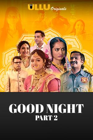 Download Good Night Part: 2 (2021) S01 Complete Hindi Ullu Original Web Series 1080p HDRip 620MB