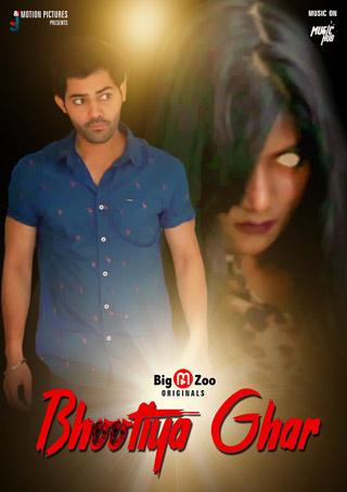 18+ Bhootiya Ghar 2021 S01 Complete Hindi BigMovieZoo Web Series 720p UNRATED HDRip 200MB Download