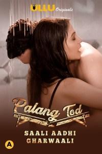 Palang Tod (Saali Aadhi Gharwaali) S01 – 720p – 200MB