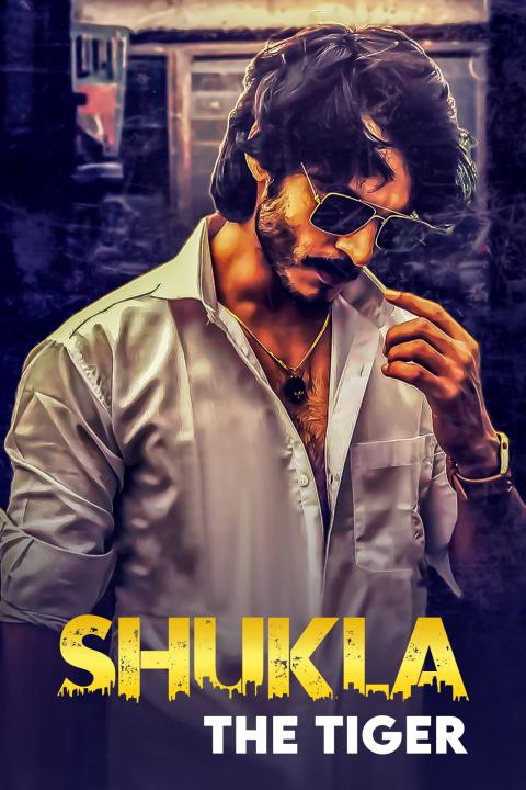 Download Shukla The Tiger 2021 S01 Hindi MX Original Complete Web Series 720p HDRip 1.6GB