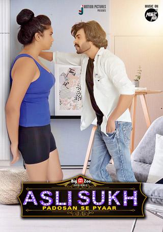 Download Asli Sukh Padosan Se Pyaar 2021 S01 Hindi Complete BigMovieZoo Web Series 720p HDRip 180MB