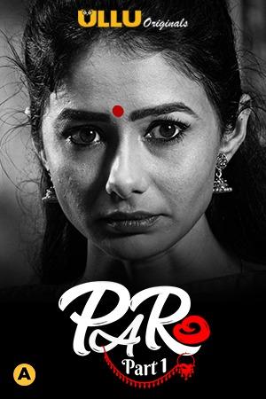 Download Paro Part 1 2021 S01 Hindi Ullu Originals Complete Web Series 720p HDRip 600MB