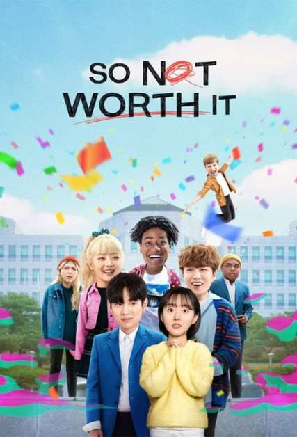 Download So Not Worth It 2021 S01 Hindi Dubbed Complete Netflix Web Series 480p HDRip 1.2GB