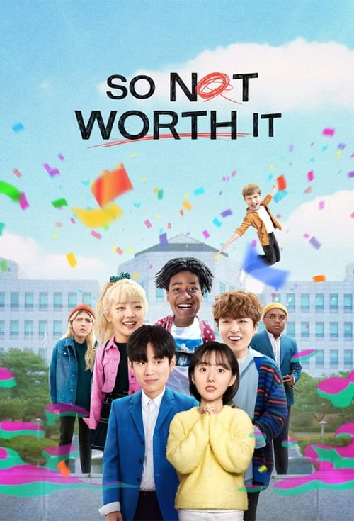 So Not Worth It 2021 S01 Hindi Dubbed Complete Netflix Web Series 720p HDRip 2.6GB | 1.2GB Download