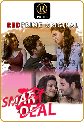 Smart Deal 2021 S01 Complete RedPrime Hindi Web Series 720p HDRip 400MB Download