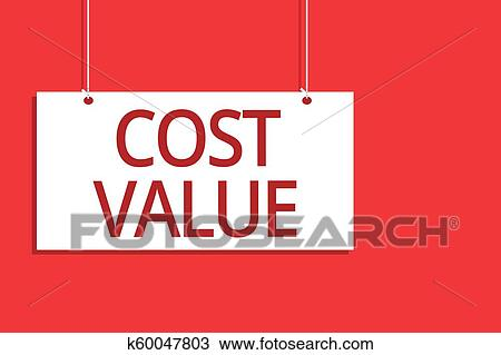 Word writing text Cost Value. Business concept for The amount that usualy paid for a item you buy or hiring a person Hanging board message ...
