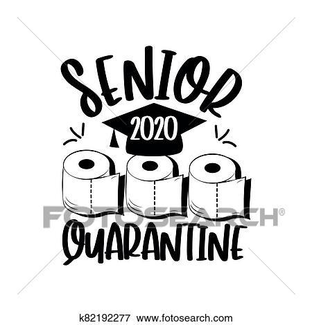 Senior 2020 Quarantine with toilet paper and Graduation