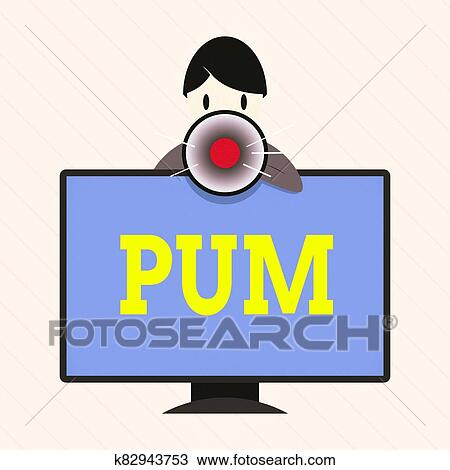 Word writing text Pum. Business concept for unwanted change that can be performed by legitimate applications Man Standing Behind mounted PC ...