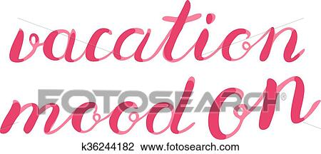 Vacation Mood On Lettering Clipart K36244182 Fotosearch