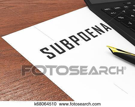 Witness Subpoena Report Represents Legal Duces Tecum Writ Of Summons 3d Illustration Stock Image   k68064510   Fotosearch
