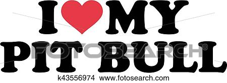 Download I love my pit bull Clipart | k43556974 | Fotosearch