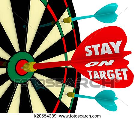 Stock Photograph of Stay on Target Words Dart Board Focus Goal Mission Achieved k20554389 - Search Stock Photography, Posters, Pictures, and Photo ...