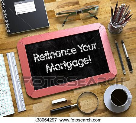 Refinance Your Mortgage on Small Chalkboard. Stock Illustration   k38064297   Fotosearch