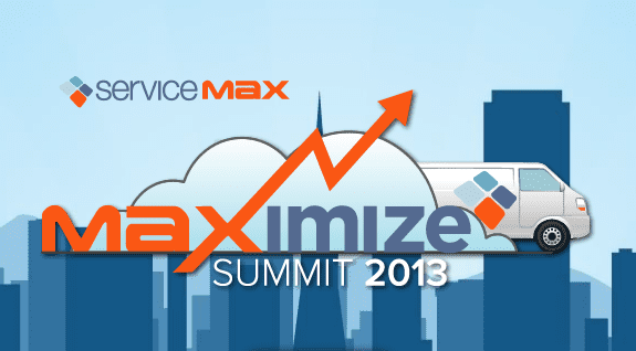 Servicemax Maximize Summit 2013: The Changing Face of Field Service and How to Adapt