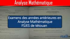 Examens des années antérieures en Analyse Mathématique (FSJES de Tétouan)