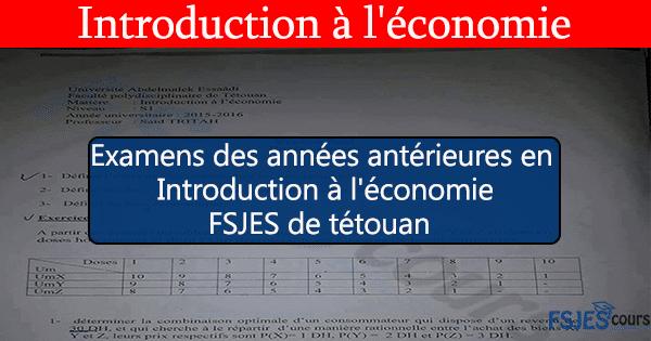 Examens des années antérieures en introduction à l'économie (FSJES de Tétouan)