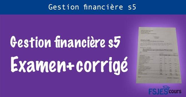 Gestion financière examen s5