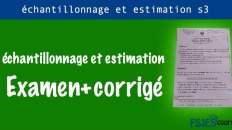 Examen échantillonnage et estimation s3