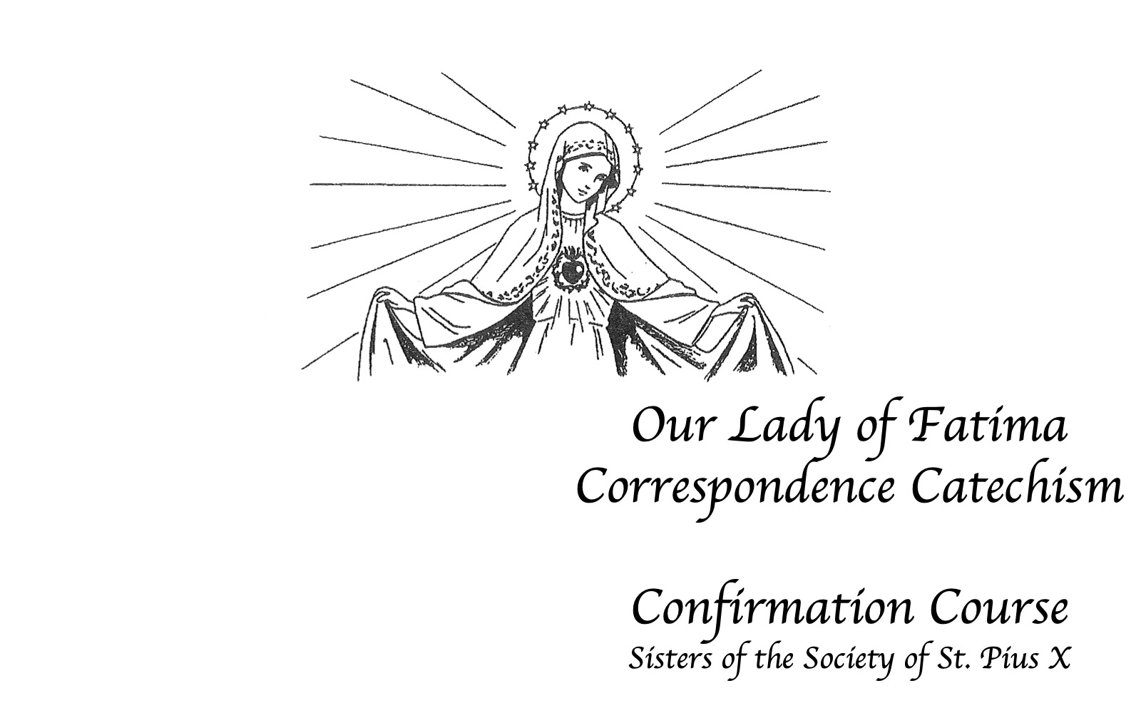 Our Lady of Fatima Catechism Correspondence Course for the