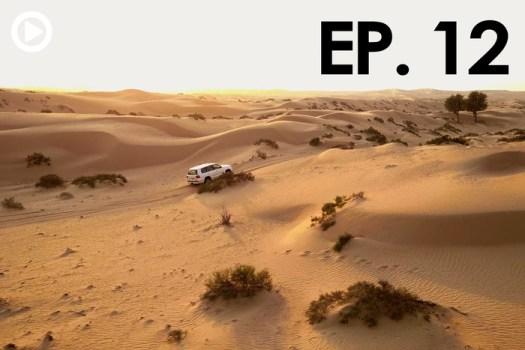 PTW III Behind the Scenes: We Got Stuck in the Dubai Desert Overnight